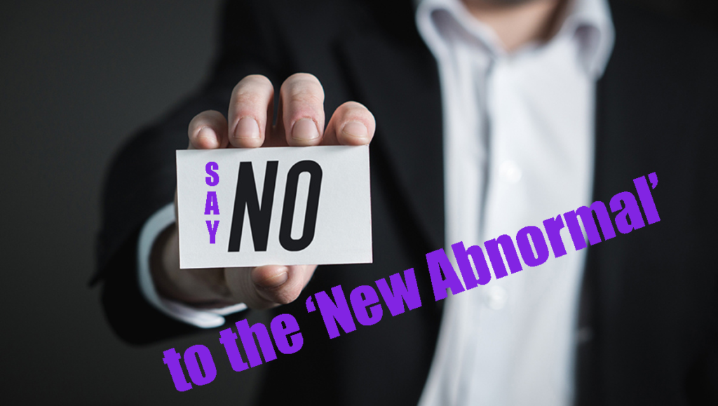 Image of Tie & Tease client holding a Say No sign to 'the New Abnormal'